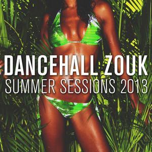 Dancehall Zouk Summer Sessions 2013