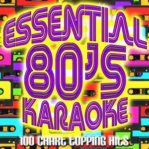 Essential 80's - Karaoke (100 Chart Topping Hits)