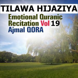 Tilawa Hijaziya - Emotional Quranic Recitation, Vol. 19 (Quran - Coran - Islam)