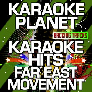 Karaoke Hits Far East Movement (Karaoke Version)