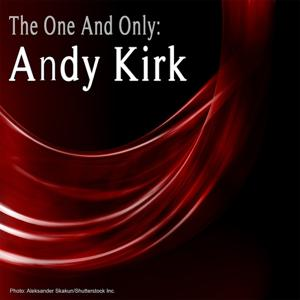 The One and Only: Andy Kirk