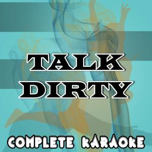 Talk Dirty (Karaoke Version) (Originally Performed By Jason Derulo)
