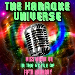 Miss Movin' On (Karaoke Version) [in the Style of Fifth Harmony]