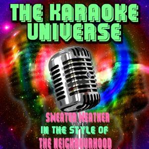 Sweater Weather (Karaoke Version) [In the Style of The Neighbourhood]