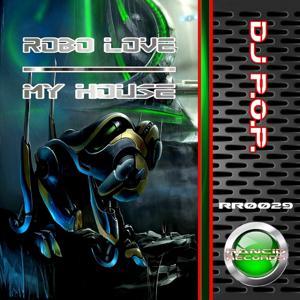Robo Love / My House