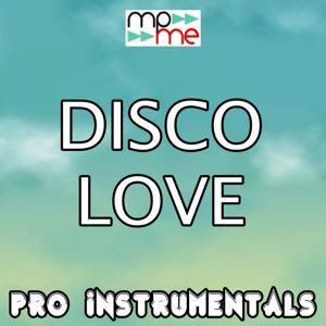 Disco Love (Karaoke Version) (Originally Performed by the Saturdays)