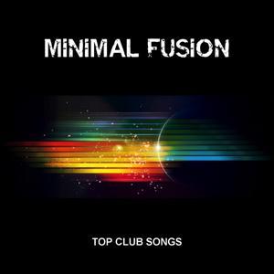 Minimal Fusion (Top Club Songs)