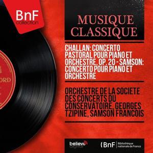Challan: Concerto pastoral pour piano et orchestre, Op. 20 - Samson: Concerto pour piano et orchestre (Mono Version)