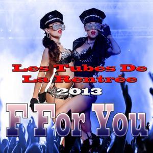 F for You (Les Tubes De La Rentrée 2013)