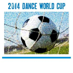 2014 Dance World Cup (20 Hits Play Soccer Play Music)