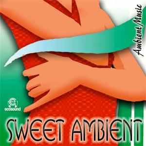 Sweet Ambient (Ecosound Musica Chillout Ambient)