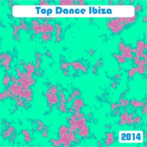 Top Dance Ibiza 2014 (50 House Electro Tribal Top Hits)