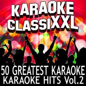 50 Greatest Karaoke Hits, Vol. 2 (Karaoke Version)