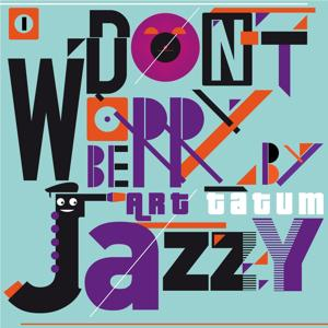 Don't Worry Be Jazzy By Art Tatum, Vol. 1