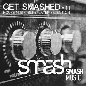 Get Smashed!, Vol. 11 (House Music Sureplayer Selection)