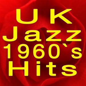 UK Jazz 1960's Hits (Original Artist Original Songs)