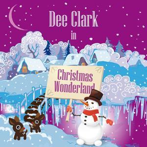 Dee Clark in Christmas Wonderland