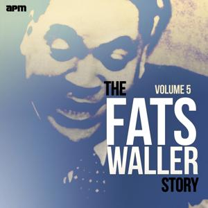 The Fats Waller Story, Vol. 5