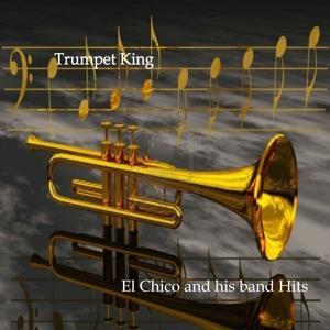 Trumpet King Hits El Chico and his Band