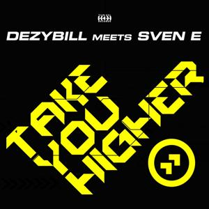 Take You Higher (Dezybill Meets Sven E)