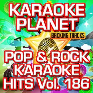 Pop & Rock Karaoke Hits, Vol. 186 (Karaoke Version)