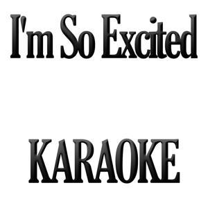 I'm So Excited (Karaoke Version) (Originally Performed by Nina)