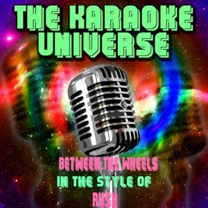 Between the Wheels (Karaoke Version) [In the Style of Rush]