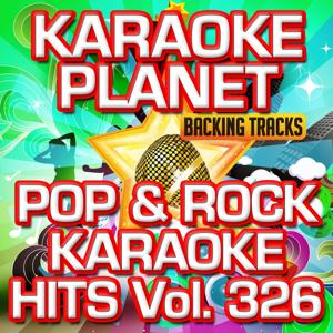 Pop & Rock Karaoke Hits, Vol. 326 (Karaoke Version)