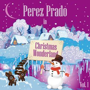 Perez Prado In Christmas Wonderland, Vol. 1