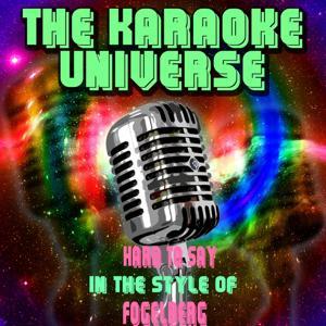 Hard to Say (Karaoke Version)[in the Style of Dan Fogelberg]