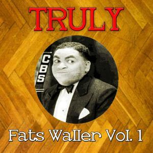 Truly Fats Waller, Vol. 1