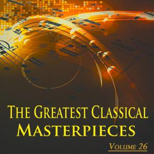 The Greatest Classical Masterpieces, Vol. 26 (Remastered)