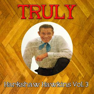 Truly Harkshaw Hawkins, Vol. 3