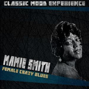 Female Crazy Blues (Classic Mood Experience)
