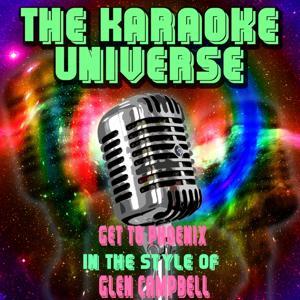 Get to Phoenix (Karaoke Version) [in the Style of Glen Campbell]