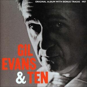 Gil Evans & Ten (Original Album Plus Bonus Tracks 1957)