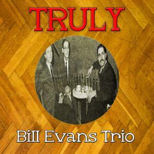 Truly Bill Evans Trio