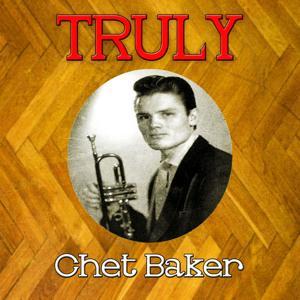 Truly Chet Baker