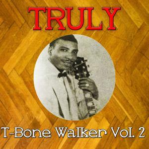 Truly T-Bone Walker, Vol. 2