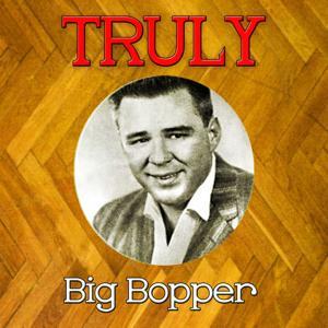Truly Big Bopper