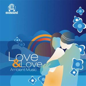 Love e Love (Ecosound Ambient Music)