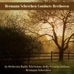 Hermann Scherchen Conducts Beethoven