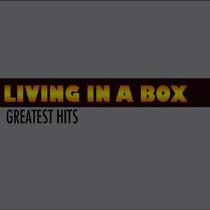 Living in a Box (Greatest Hits)
