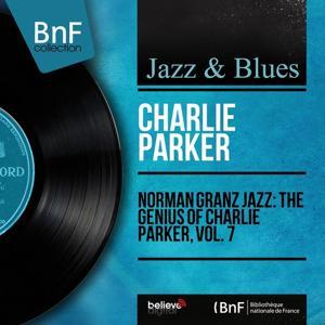 Norman Granz Jazz: The Genius of Charlie Parker, Vol. 7 (Mono Version)