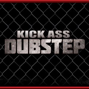 Kick Ass Dubstep