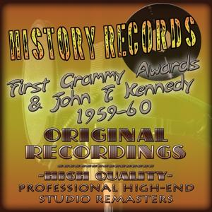 History Records - American Edition - First Grammy Awards & John F. Kennedy - 1959-60 (Original Recordings - Remastered)