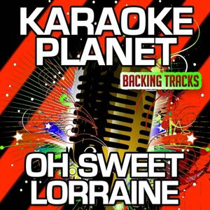 Oh Sweet Lorraine (Karaoke Version) (Originally Performed By Green Shoe Studio, Jacob Colgan & Fred Stobaugh)