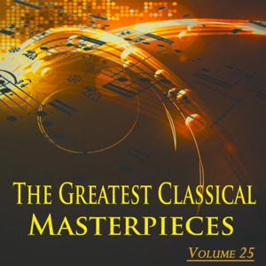 The Greatest Classical Masterpieces, Vol. 25 (Remastered)