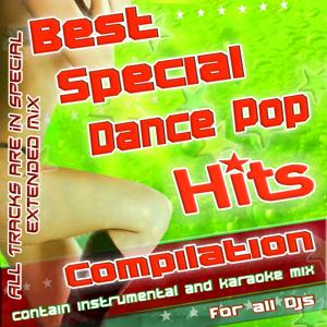 Best Special Dance Pop Hit Compilation (Best Special Dance Pop Hit for All Djs)