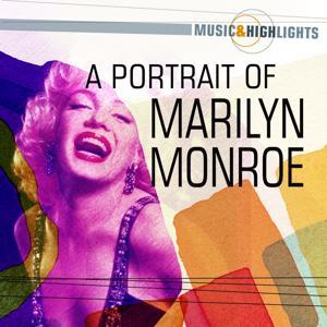 Music & Highlights: A Portrait of Marilyn Monroe